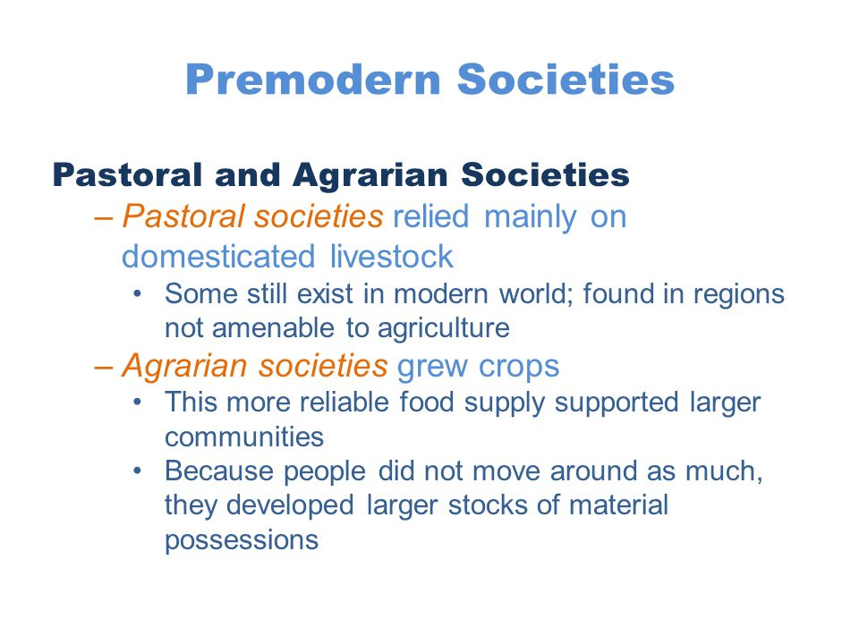 Premodern Societies Pastoral and Agrarian Societies