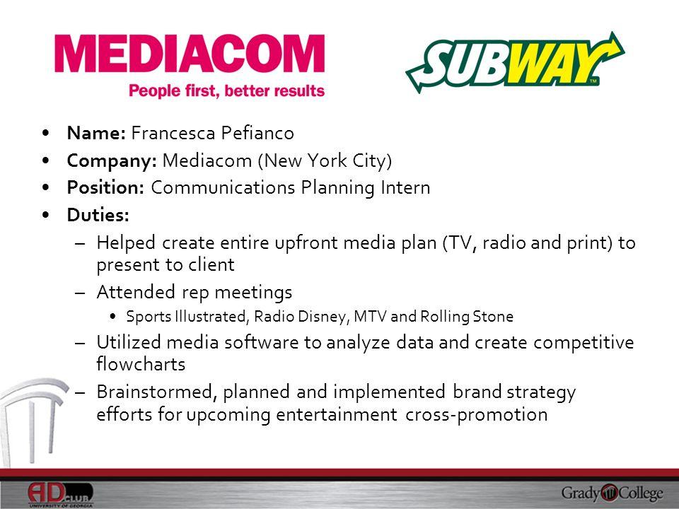 Name: Francesca Pefianco Company: Mediacom (New York City)