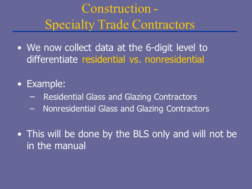 Construction - Specialty Trade Contractors