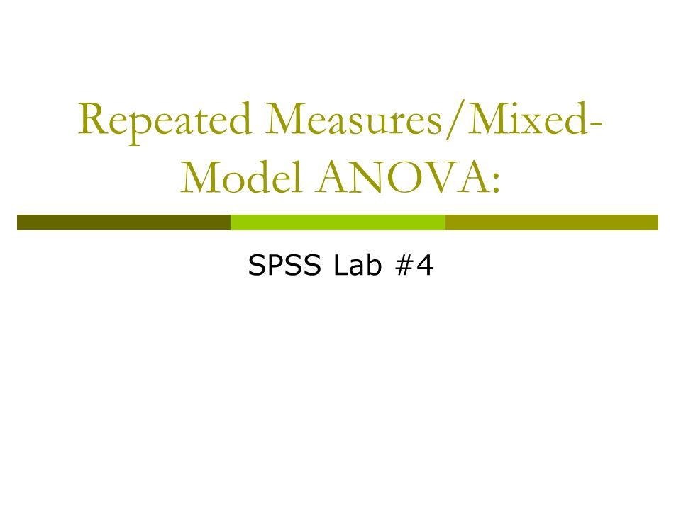 Repeated Measures/Mixed-Model ANOVA: