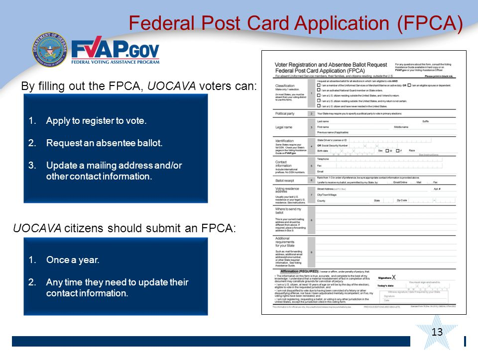 By filling out the FPCA, UOCAVA voters can: