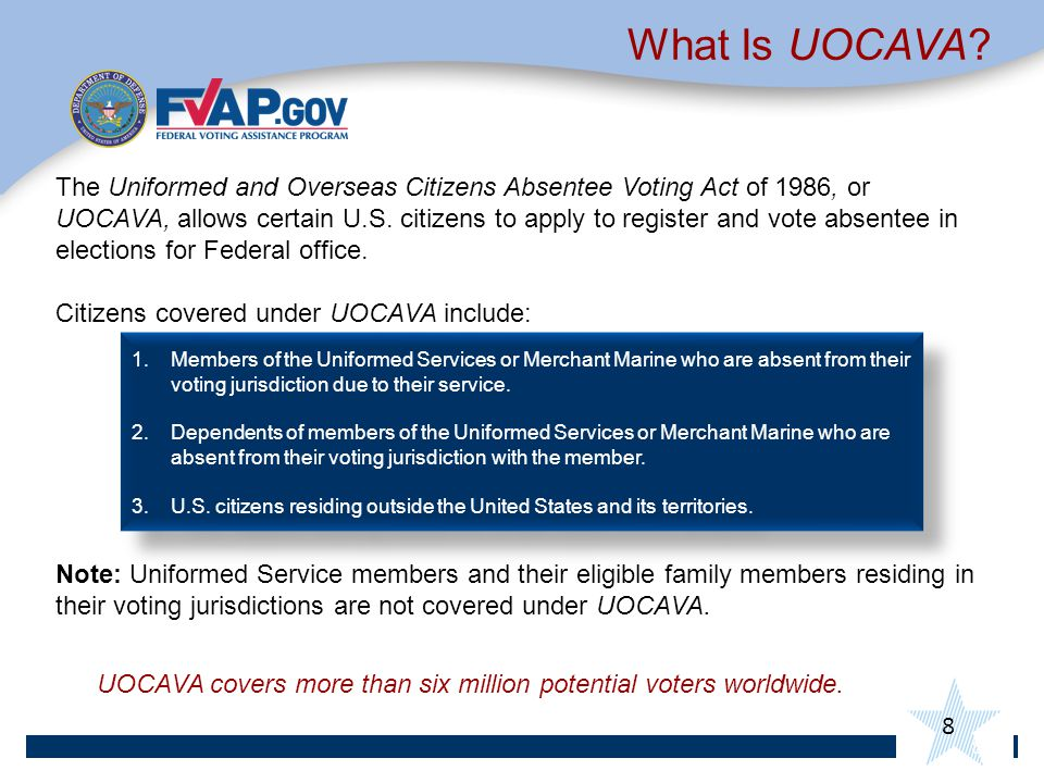 UOCAVA covers more than six million potential voters worldwide.