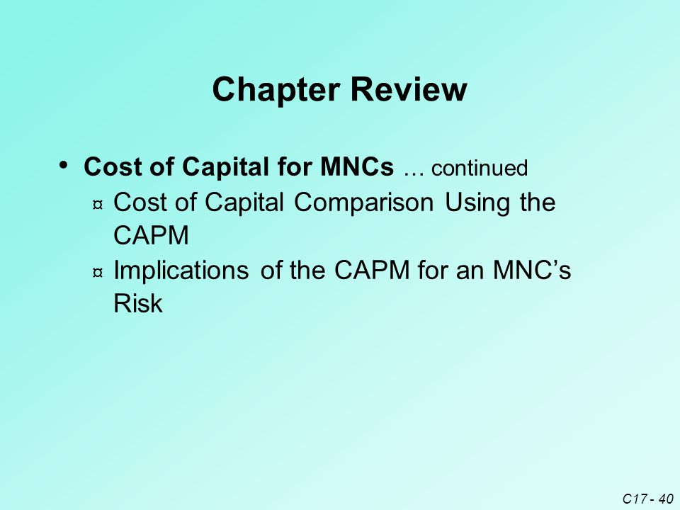 Chapter Review Cost of Capital for MNCs … continued