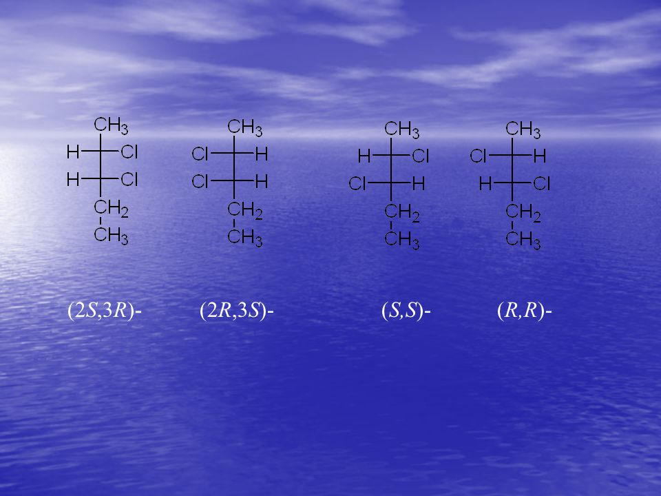 (2S,3R)- (2R,3S)- (S,S)- (R,R)-