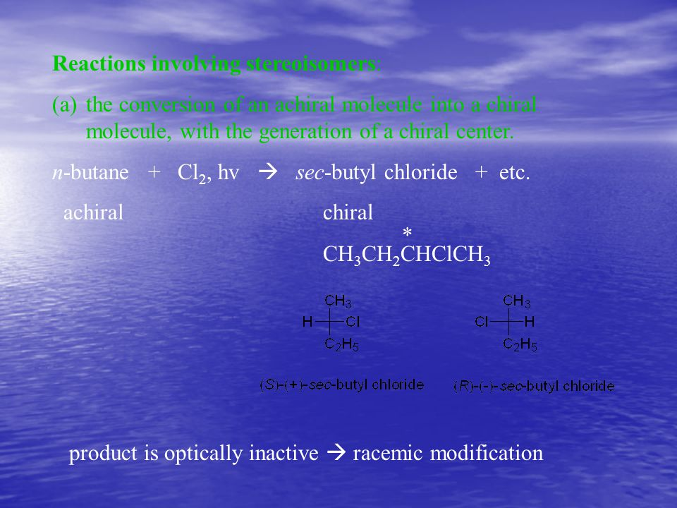Reactions involving stereoisomers: