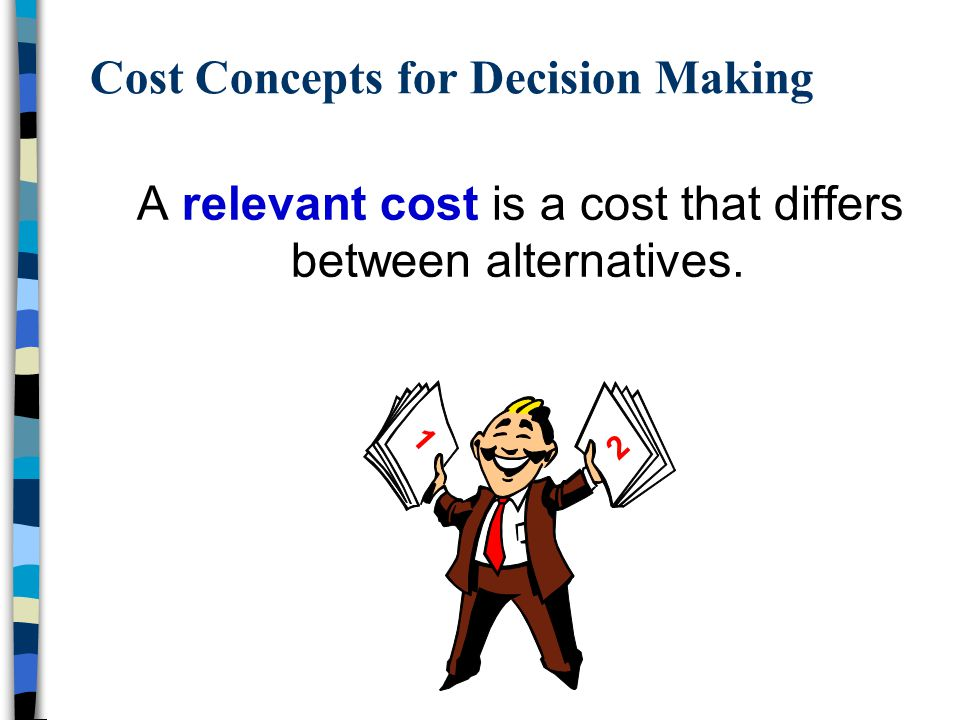 Cost Concepts for Decision Making