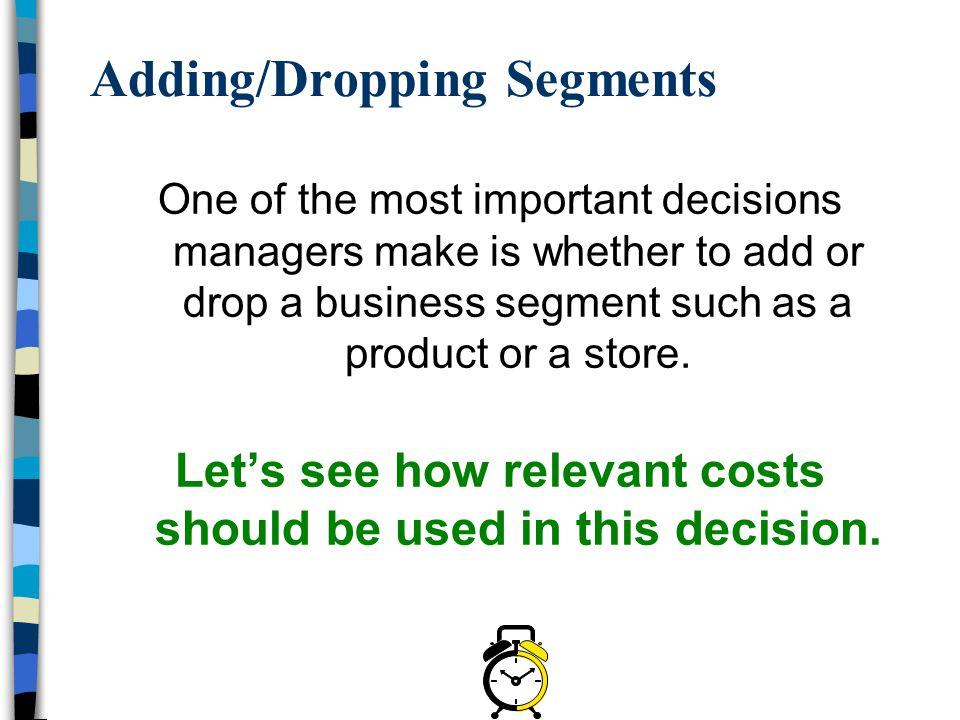 Adding/Dropping Segments