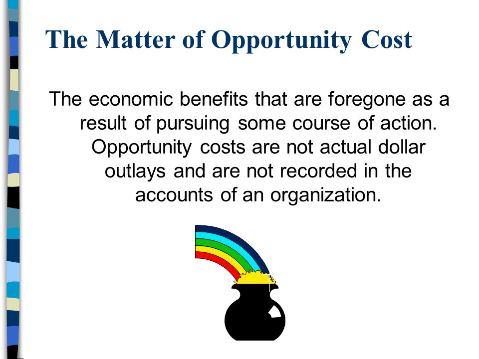 The Matter of Opportunity Cost