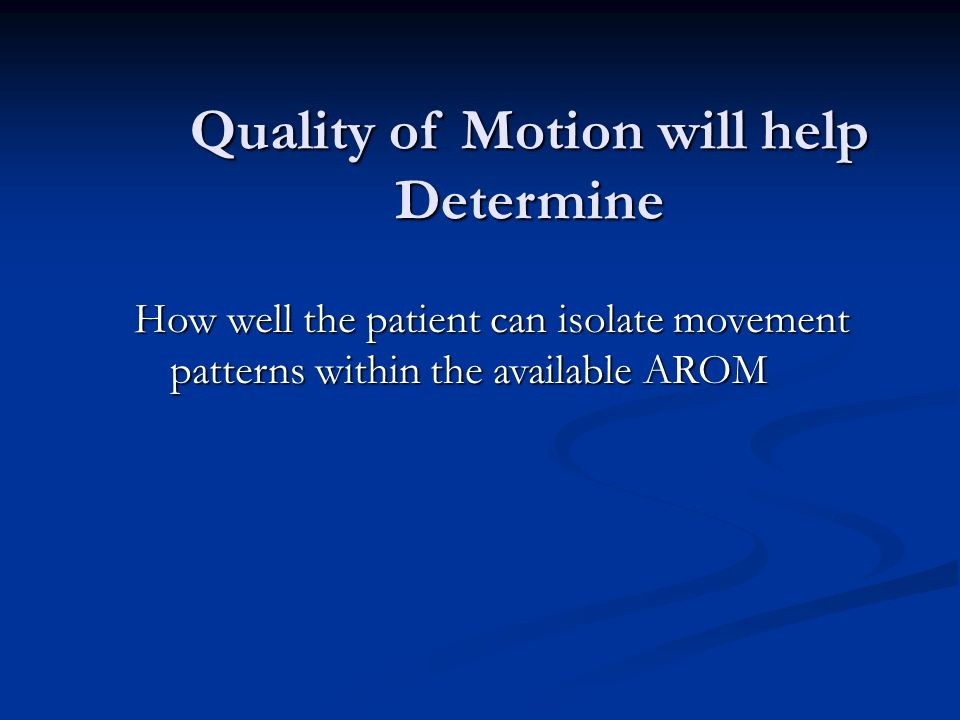 Quality of Motion will help Determine