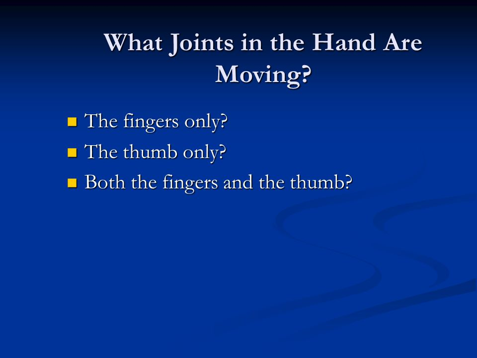 What Joints in the Hand Are Moving