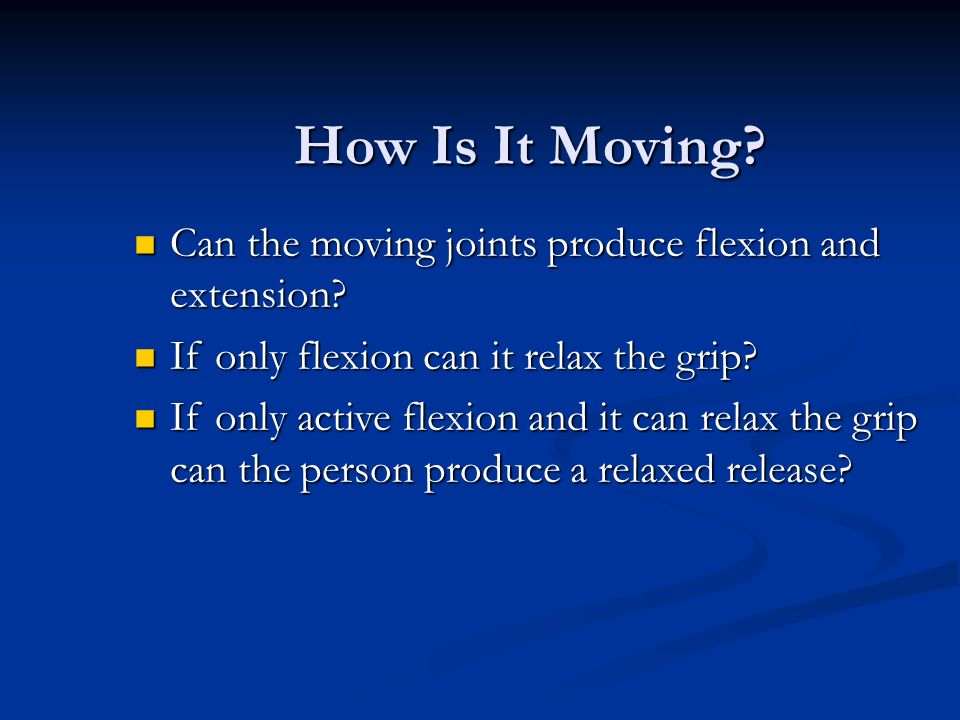 How Is It Moving Can the moving joints produce flexion and extension