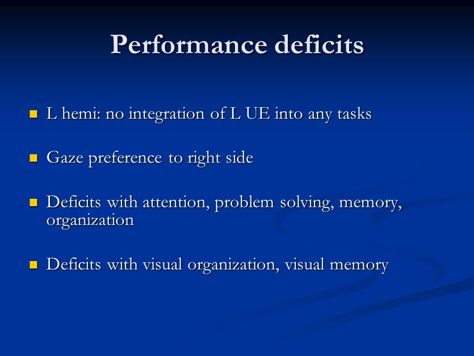 Performance deficits L hemi: no integration of L UE into any tasks