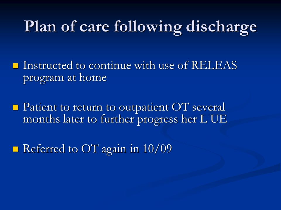 Plan of care following discharge