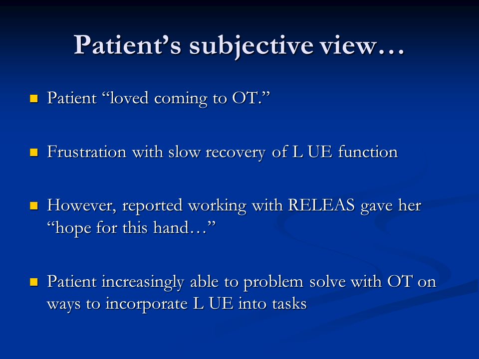 Patient's subjective view…
