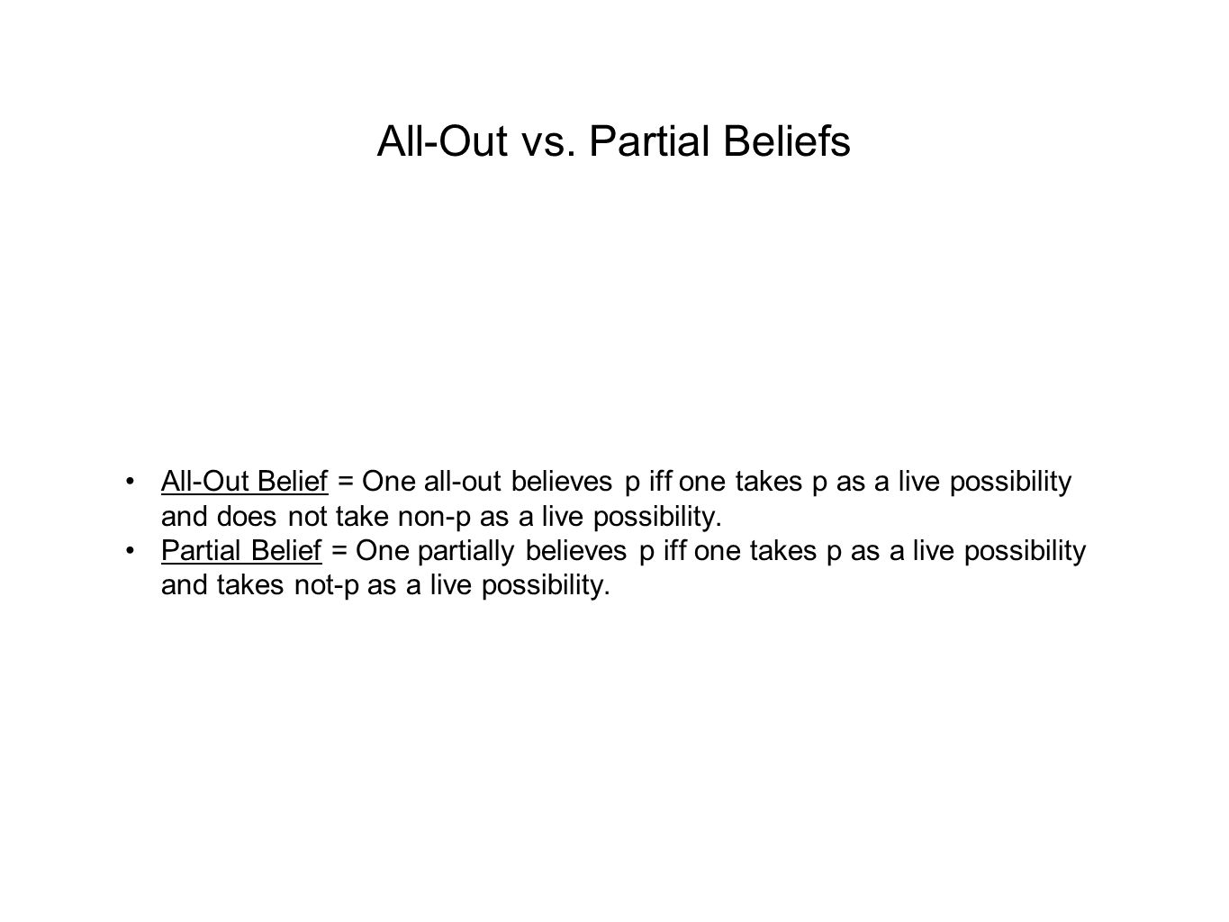 All-Out vs. Partial Beliefs