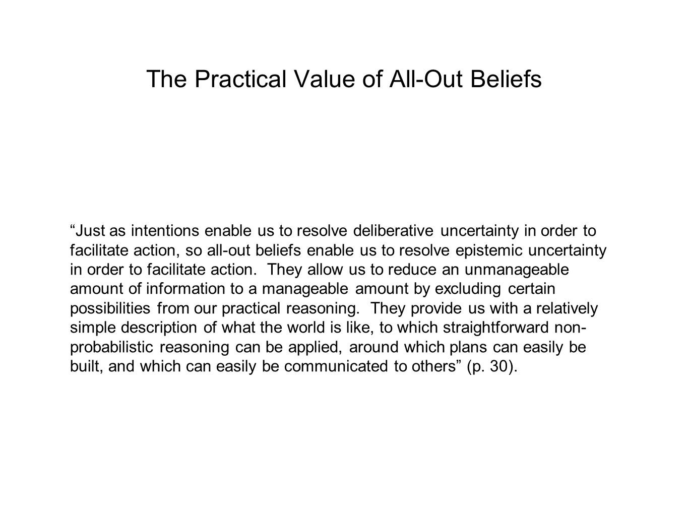 The Practical Value of All-Out Beliefs