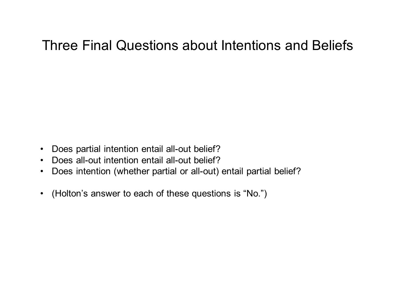 Three Final Questions about Intentions and Beliefs