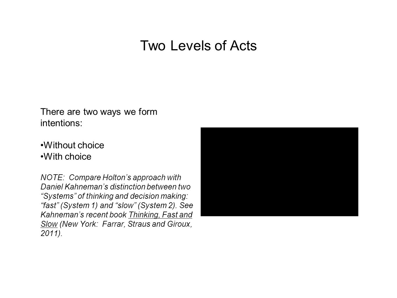 Two Levels of Acts There are two ways we form intentions:
