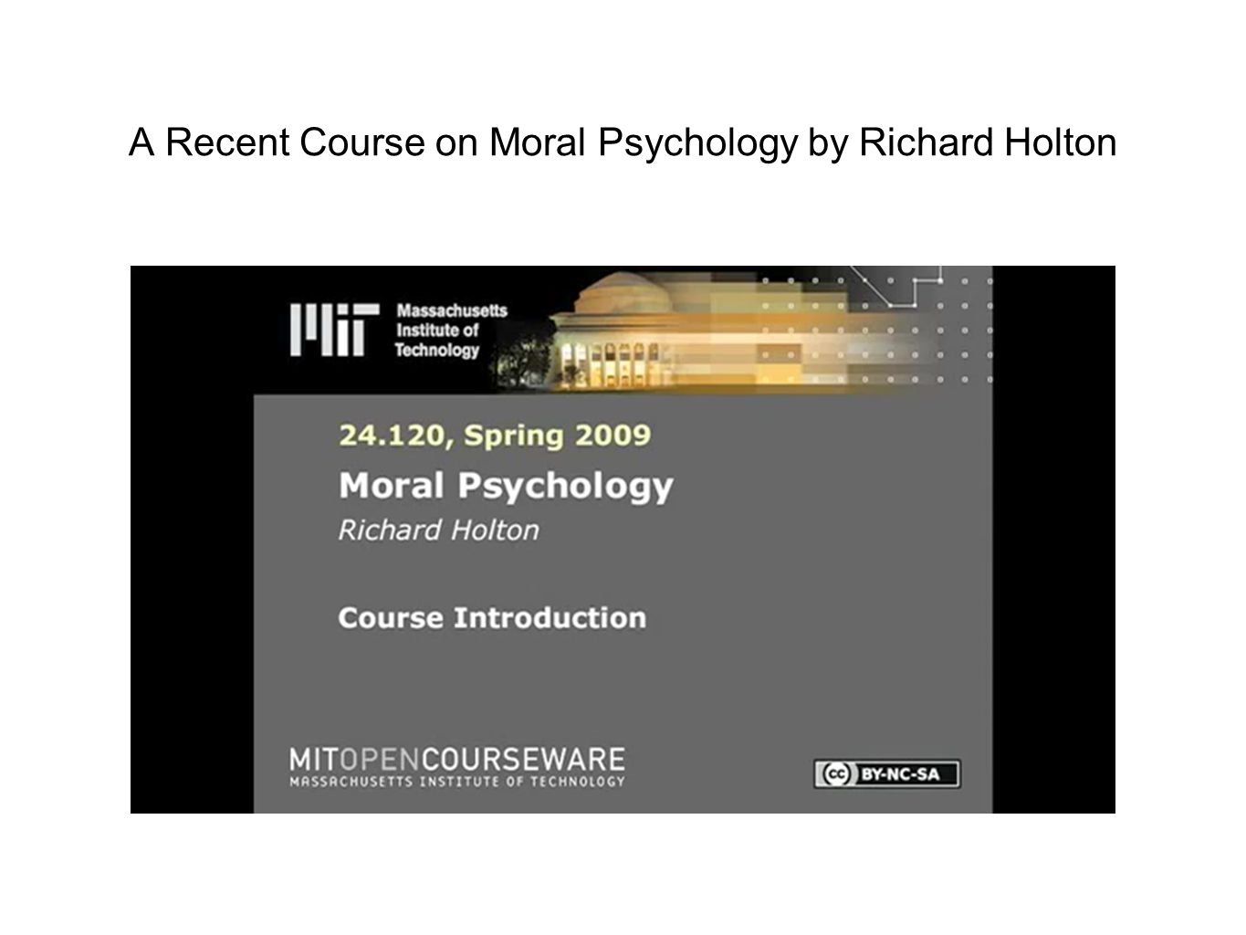 A Recent Course on Moral Psychology by Richard Holton