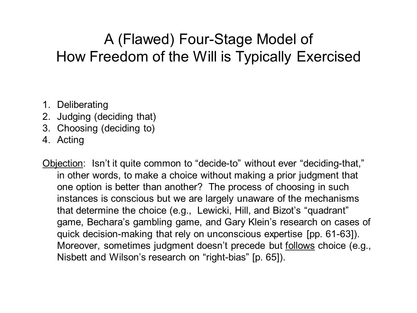 A (Flawed) Four-Stage Model of How Freedom of the Will is Typically Exercised