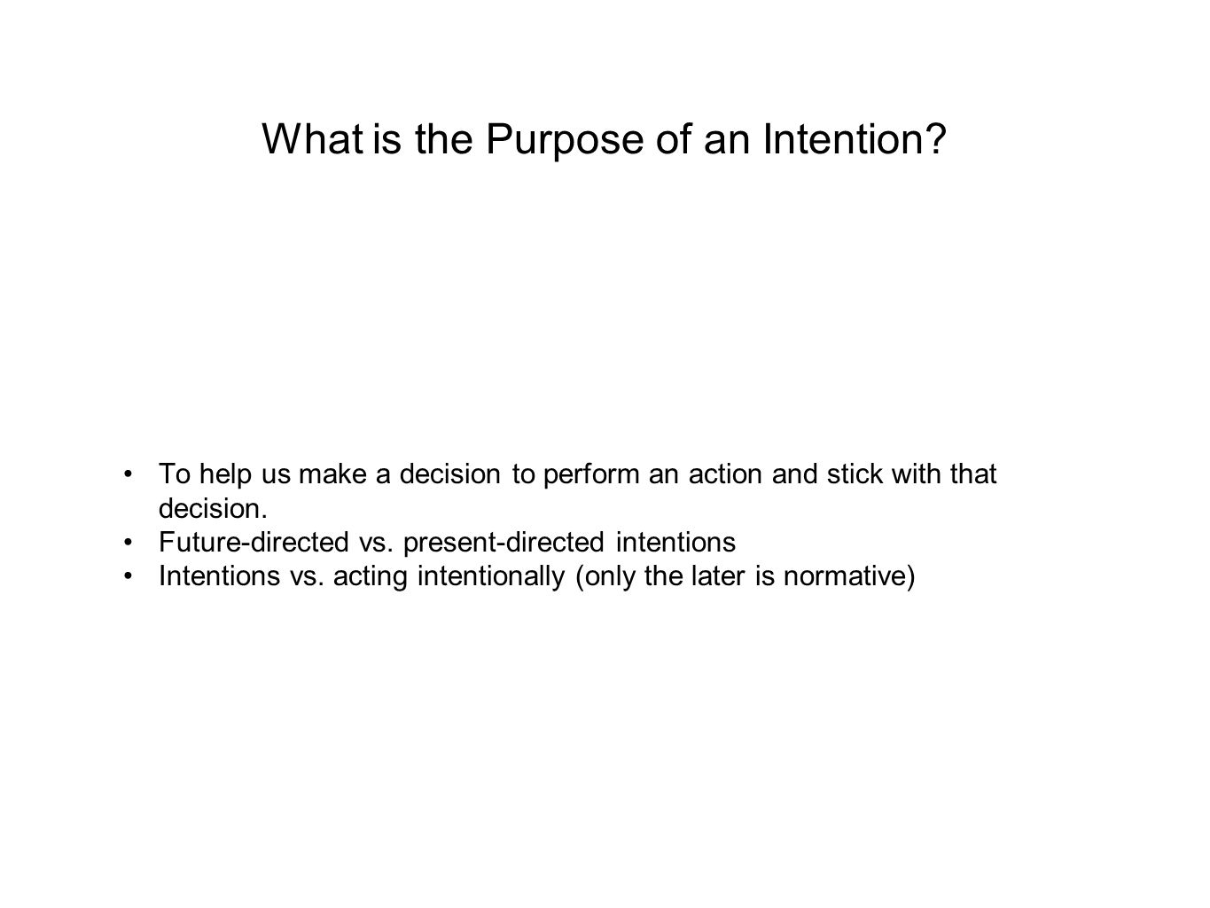 What is the Purpose of an Intention