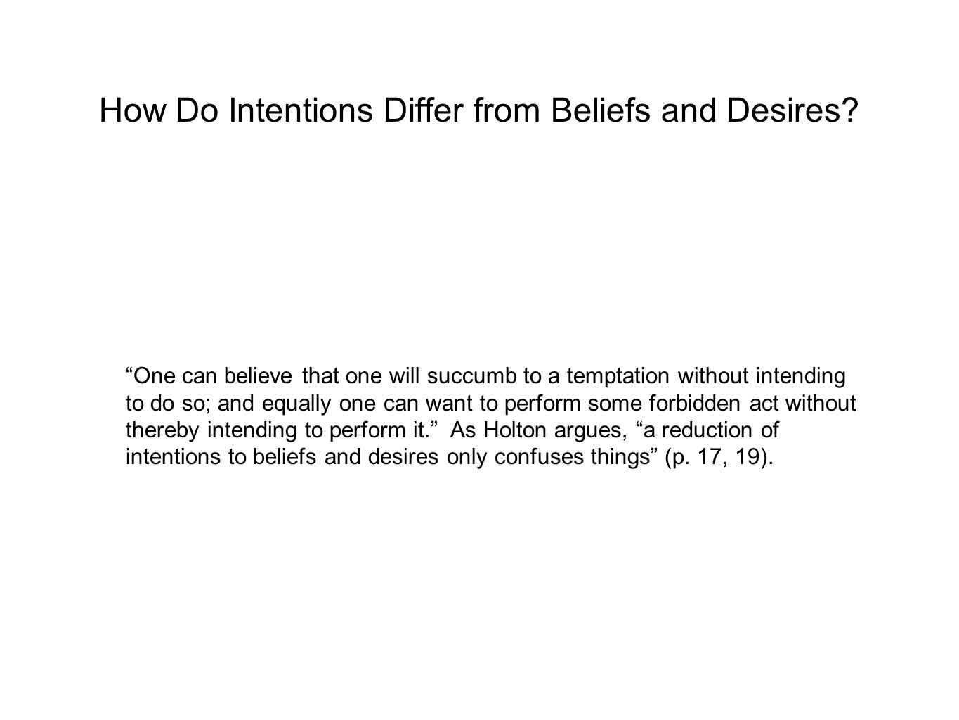 How Do Intentions Differ from Beliefs and Desires