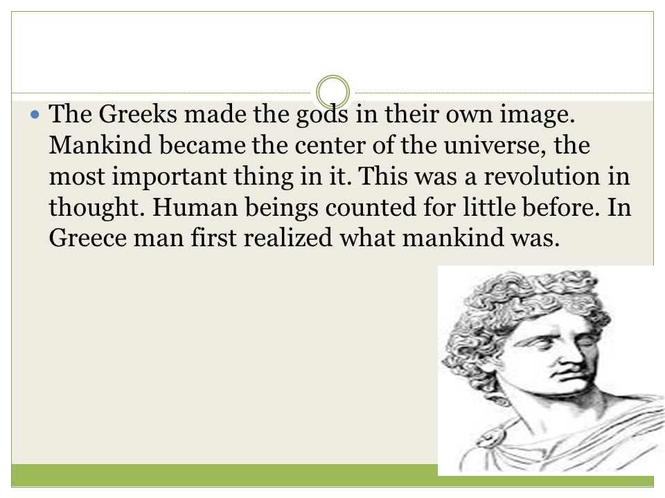 The Greeks made the gods in their own image
