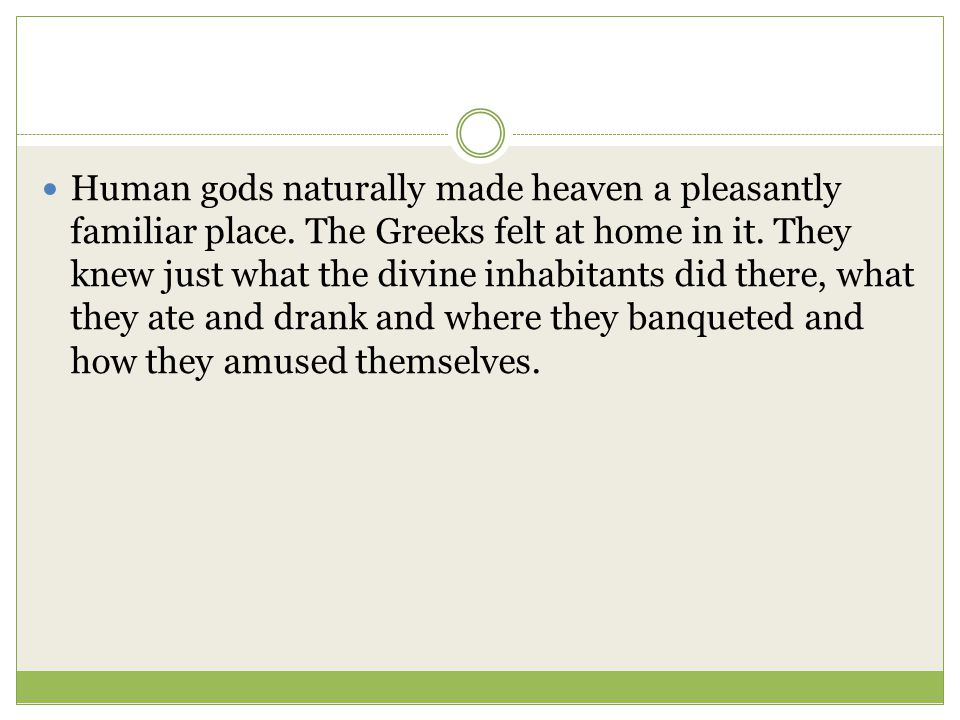 Human gods naturally made heaven a pleasantly familiar place