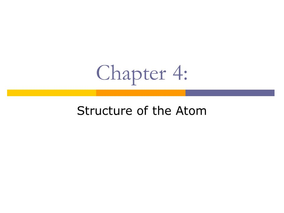Chapter 4: Structure of the Atom