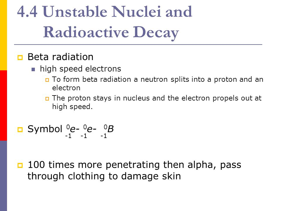 4.4 Unstable Nuclei and Radioactive Decay