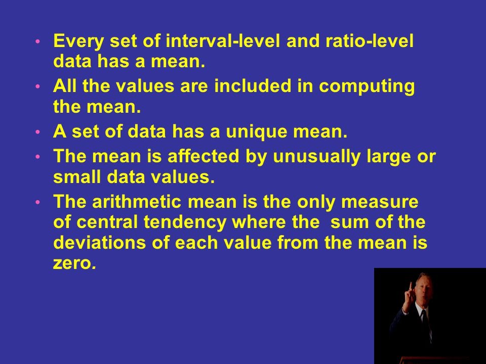 Every set of interval-level and ratio-level data has a mean.