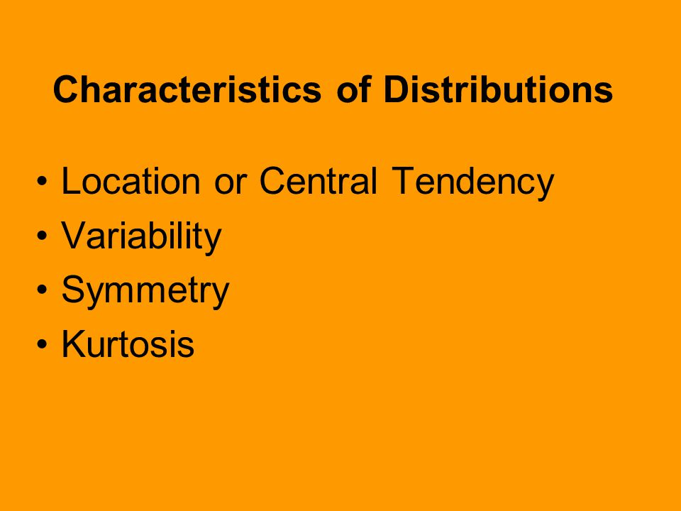 Characteristics of Distributions