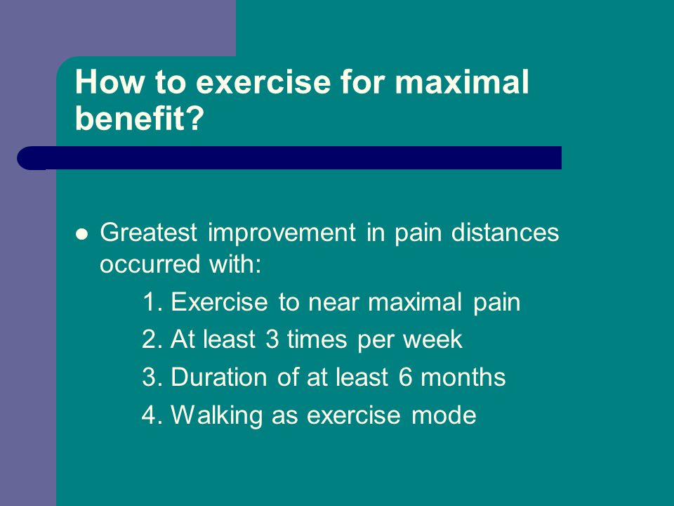 How to exercise for maximal benefit