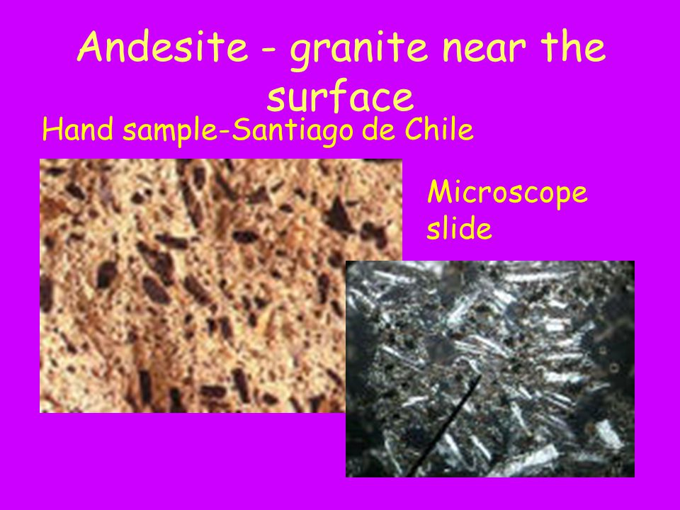 Andesite - granite near the surface
