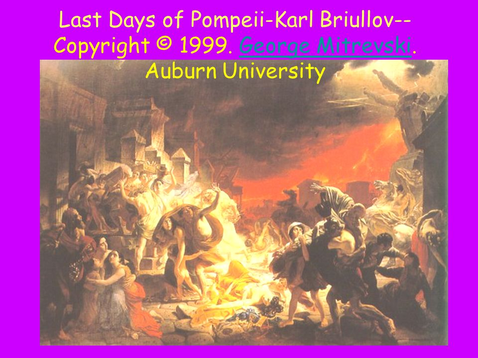 Last Days of Pompeii-Karl Briullov--Copyright © 1999. George Mitrevski