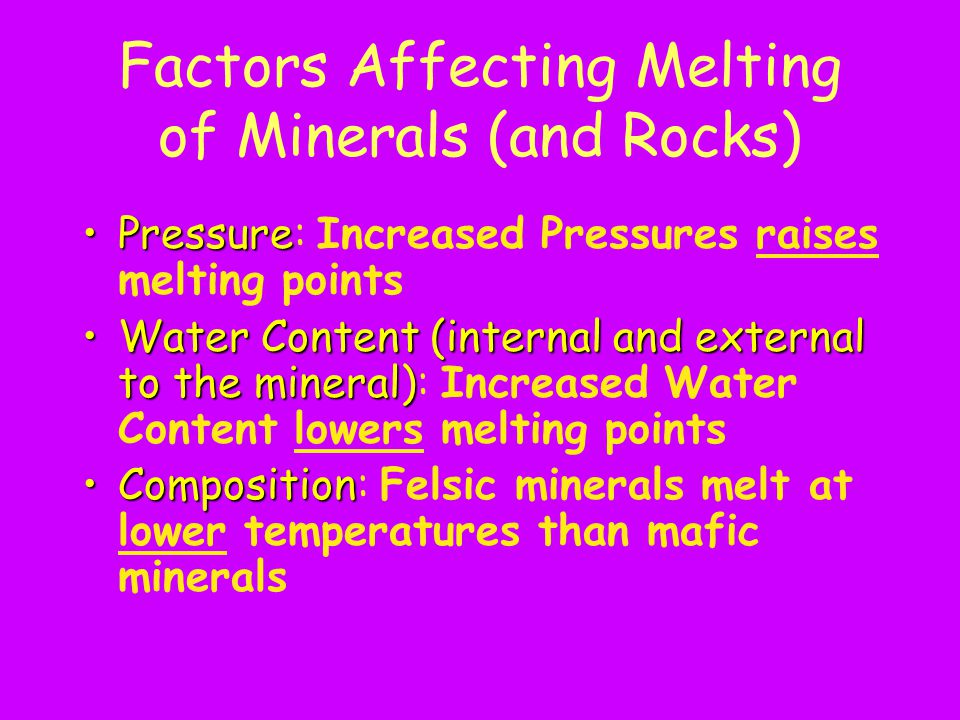 Factors Affecting Melting of Minerals (and Rocks)