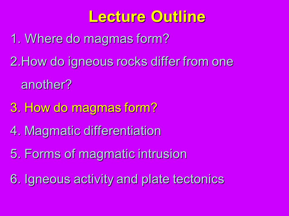 Lecture Outline Where do magmas form