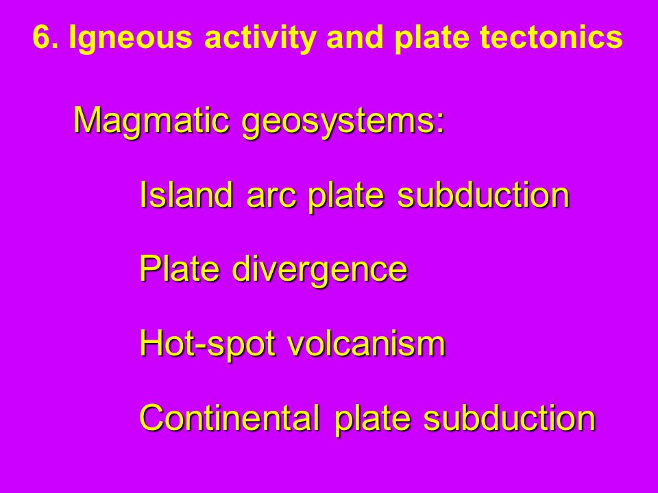 6. Igneous activity and plate tectonics