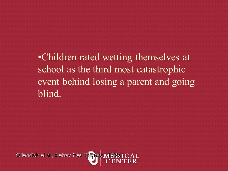 Children rated wetting themselves at school as the third most catastrophic event behind losing a parent and going blind.