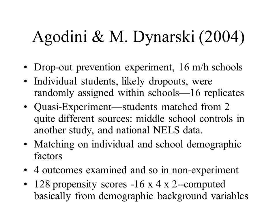 Agodini & M. Dynarski (2004) Drop-out prevention experiment, 16 m/h schools.