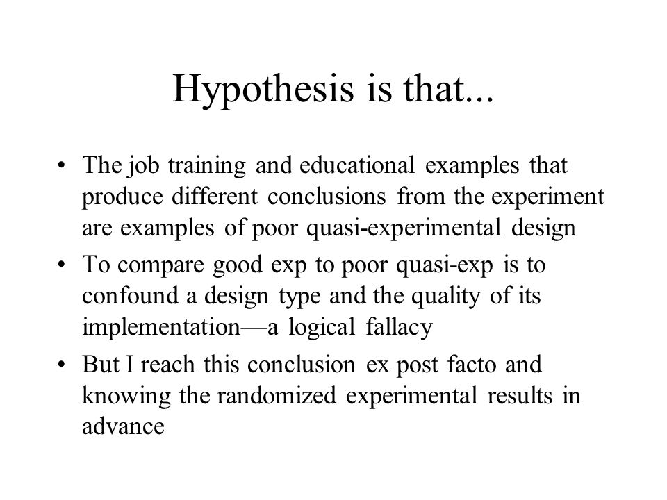 Hypothesis is that...
