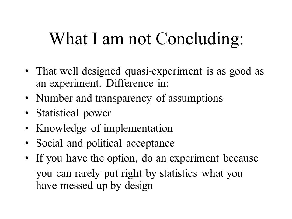 What I am not Concluding:
