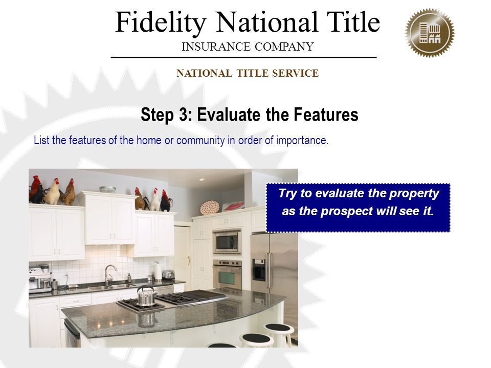 Step 3: Evaluate the Features Try to evaluate the property