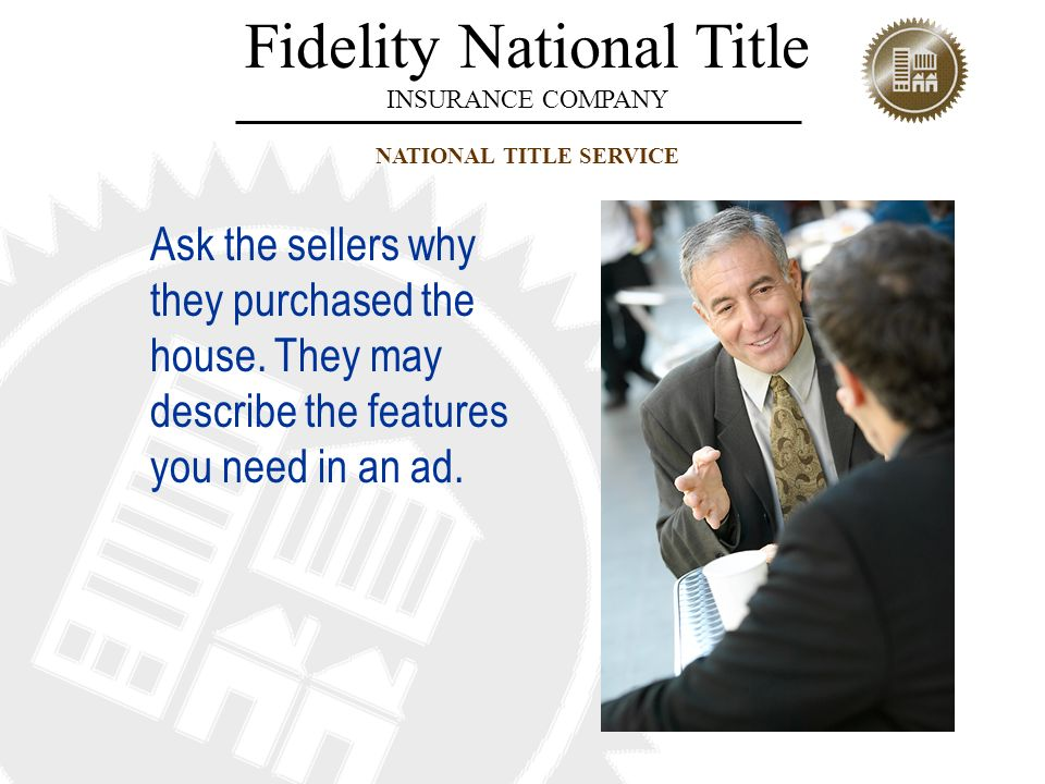 Ask the sellers why they purchased the house
