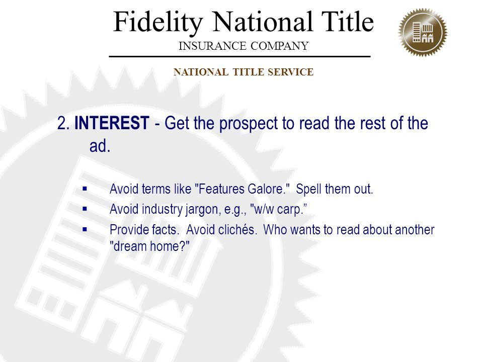2. INTEREST - Get the prospect to read the rest of the ad.