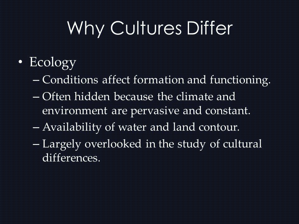 Why Cultures Differ Ecology