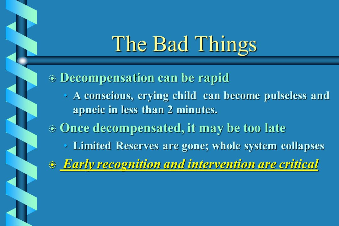 The Bad Things Decompensation can be rapid