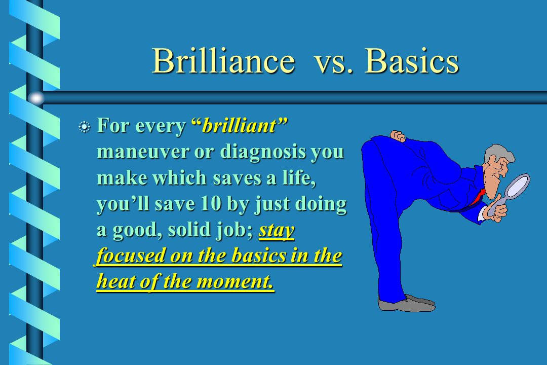 Brilliance vs. Basics
