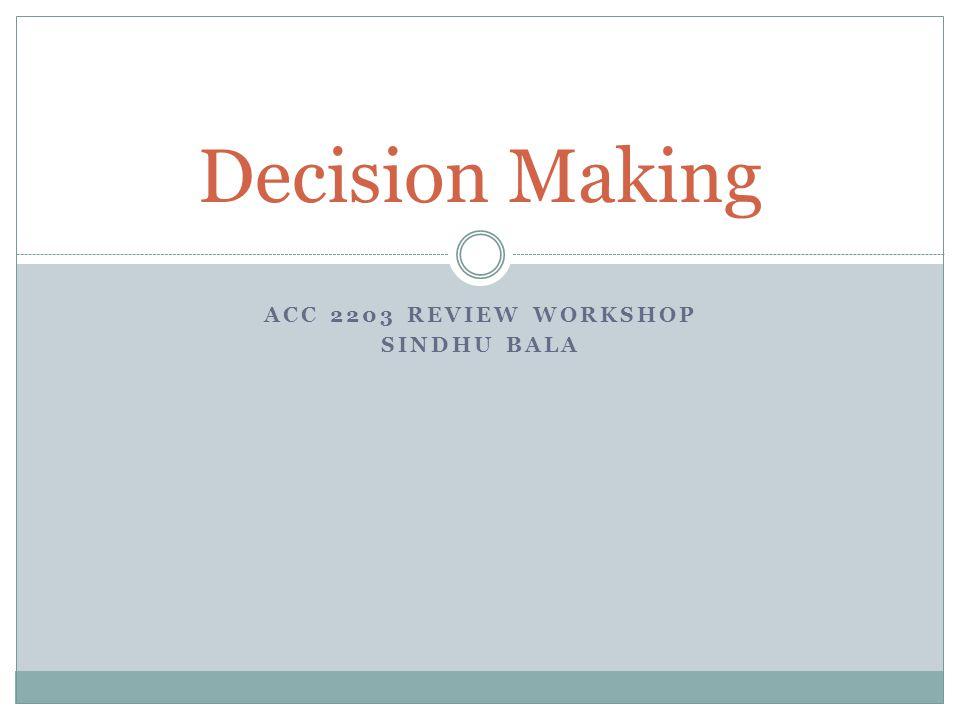 ACC 2203 Review workshop Sindhu bala