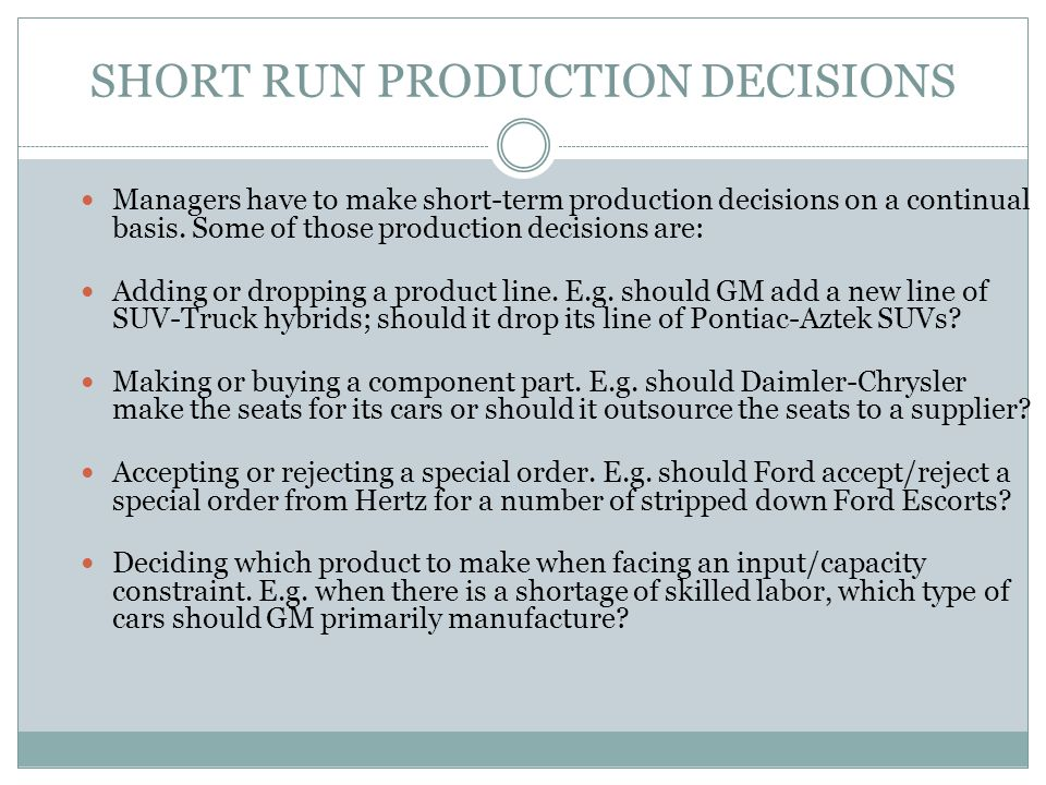 SHORT RUN PRODUCTION DECISIONS